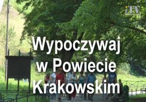Wypoczywaj w Powiecie Krakowskim
