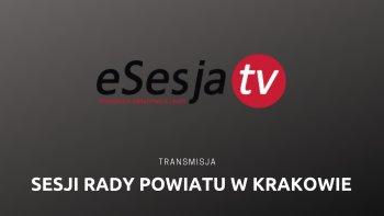 Transmisja z sesji Rady Powiatu w Krakowie