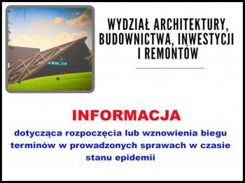 Informacja wydziału architektury, budownictwa, inwestycji i remontów
