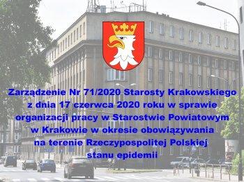 Link do Zarządzenia nr 71/2020 starosty krakowskiego z dnia 17 czerwca 2020 roku w sprawie organizacji pracy w starostwie powiatowym w Krakowie