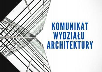 Komunikat Wydziału Architektury